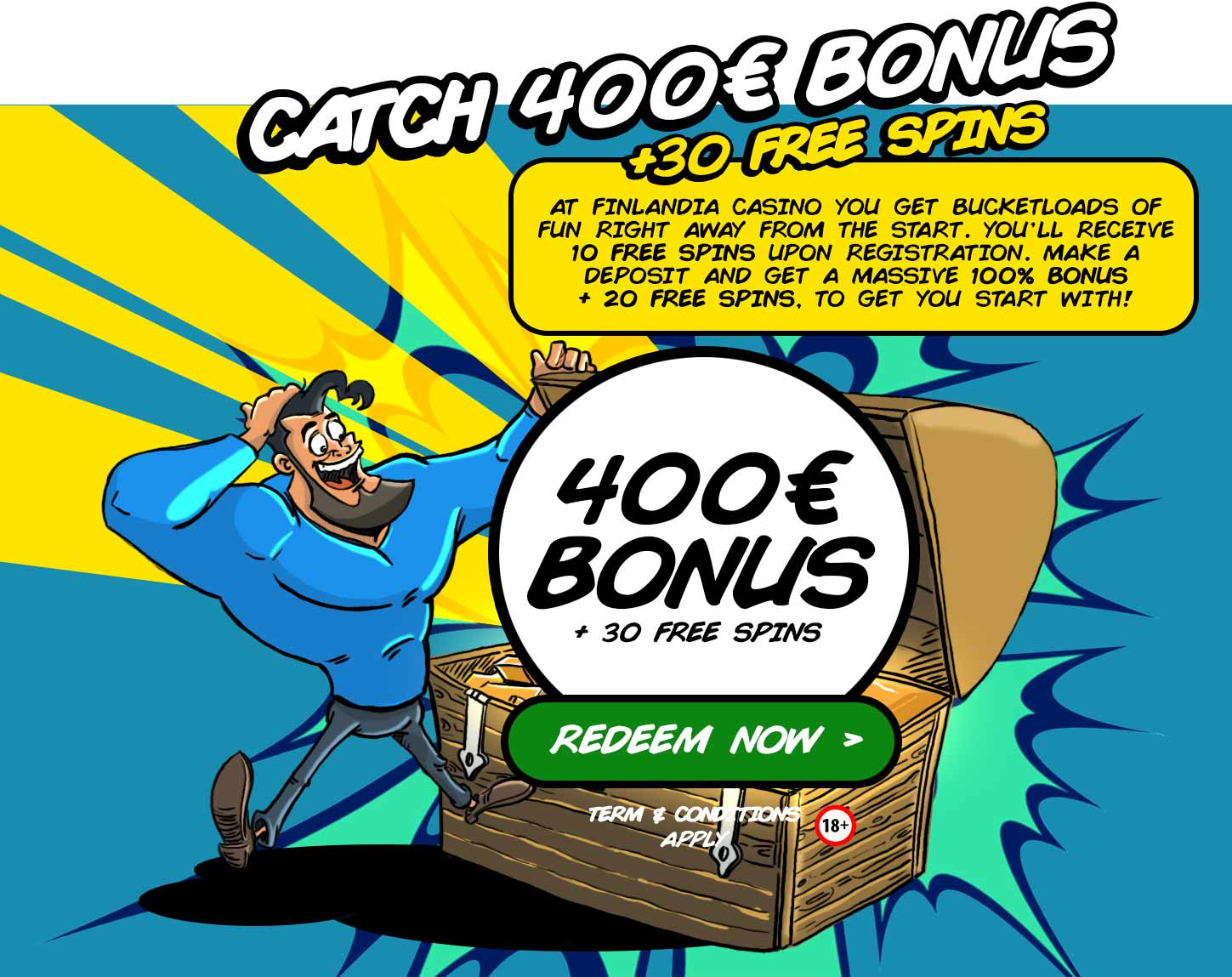 Catch 100 € bonus + 100 free spins. At Finlandia Casino you get bucketloads of fun right away from the start. We want you to enjoy playing longer, so here's a 100 % bonus + 100 extra spins for you to start with!